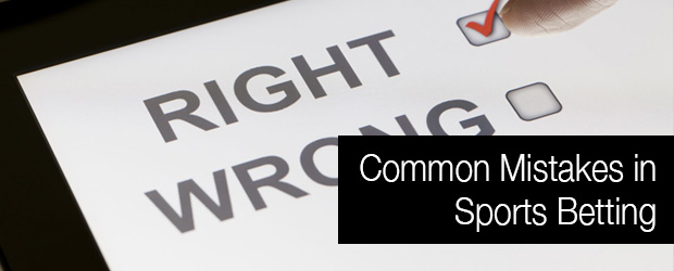 Common Mistakes In Sports Betting