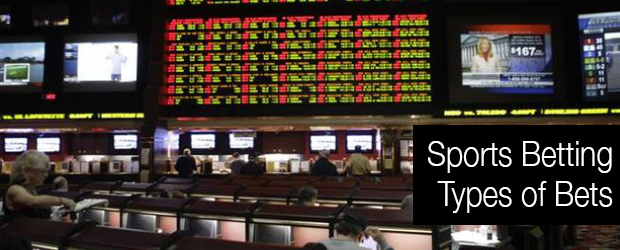 Sports Betting – Types of Bets