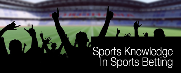 Sports Knowledge in Sports Betting